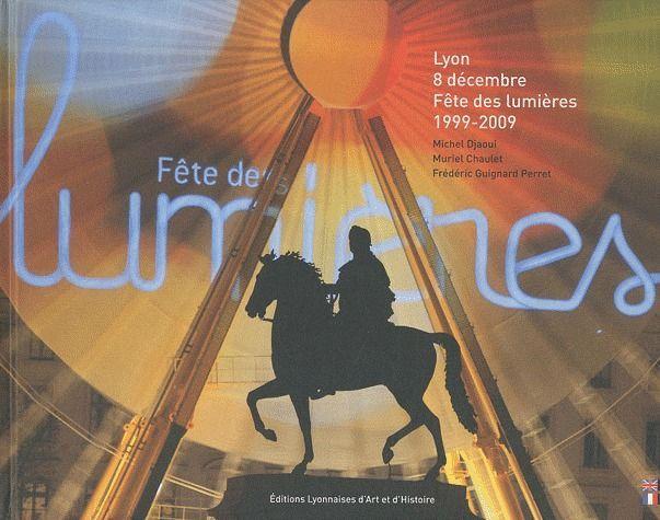 LYON 8 DECEMBRE FETE DES LUMIERES 1999-2009