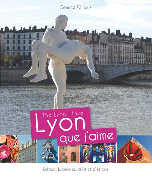 LYON QUE J'AIME THE LYON I LOVE