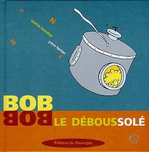 BOB LE DEBOUSSOLE