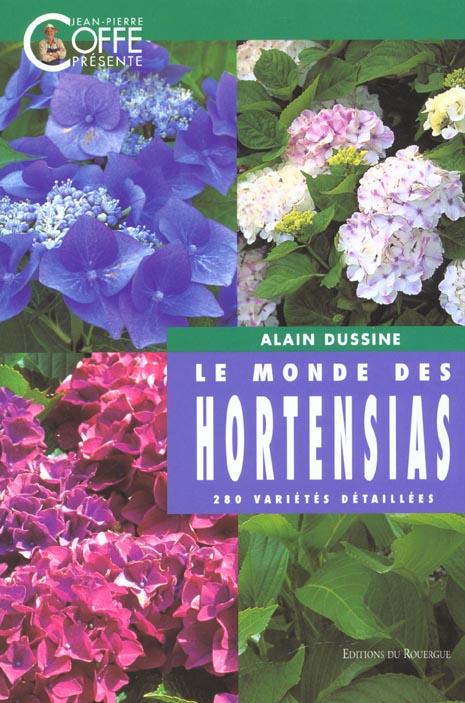 MONDE DES HORTENSIAS (LE) - 280 VARIETES DETAILLEES