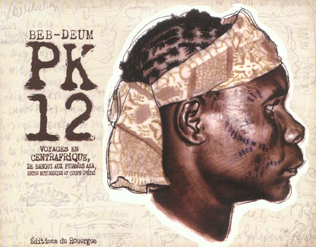 PK-12, VOYAGES EN CENTRAFRIQUE, DE BANGUI AUX PYGMEES AKA, ENTRE MUTINERIE ET CO