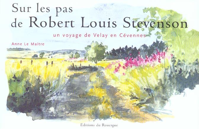 SUR LES PAS DE ROBERT-LOUIS STEVENSON - UN VOYAGE DE VELAY EN CEVENNES