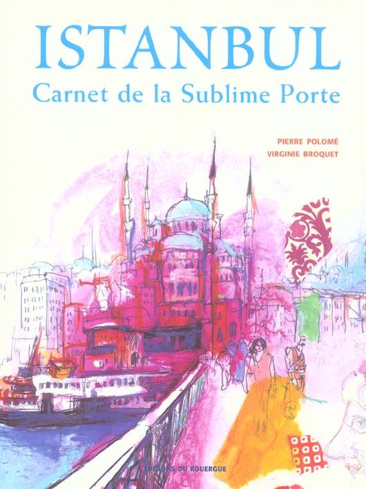 ISTANBUL - CARNET DE LA SUBLIME PORTE