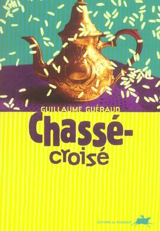 CHASSE-CROISE - FERMETURE ET BASCULE VERS LE 9782841566082
