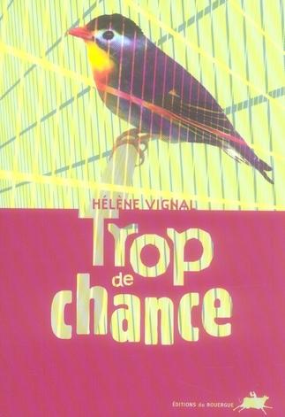 TROP DE CHANCE