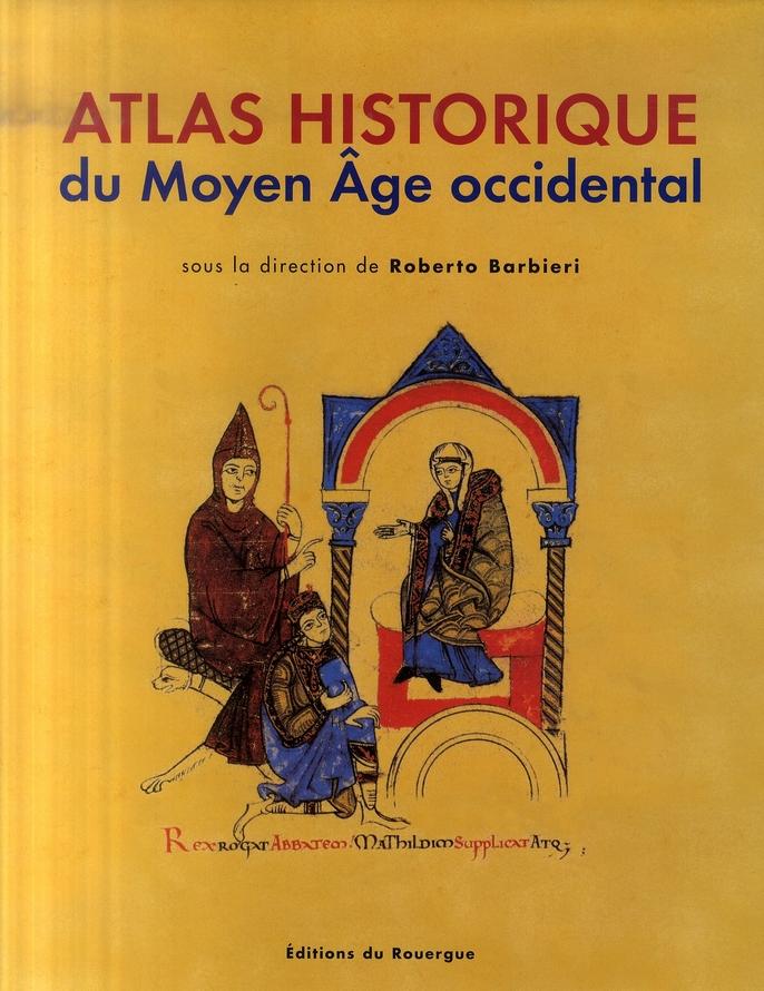 ATLAS HISTORIQUE DU MOYEN AGE OCCIDENTAL