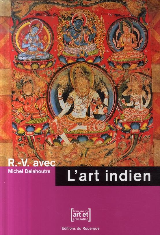 RENDEZ-VOUS AVEC L'ART INDIEN