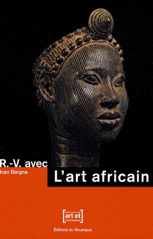 RENDEZ-VOUS AVEC L'ART AFRICAIN