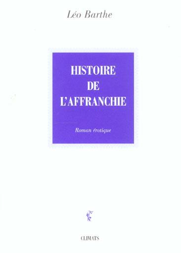 DE LA VIE D'UNE CHIENNE - T03 - HISTOIRE DE L'AFFRANCHIE