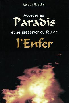 ACCEDER AU PARADIS ET SE PRESERVER DU FEU DE L'ENFER