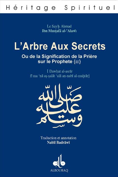 ARBRE AUX SECRETS (L'), OU DE LA SIGNIFICATION DE LA PRIERE SUR LE PROPHETE (BSL)