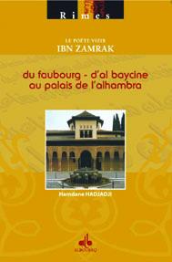 DU FAUBOURG D'AL BAYCINE AU PALAIS DE L'ALHAMBRA