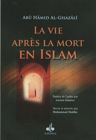 VIE APRES LA MORT EN ISLAM (LA)