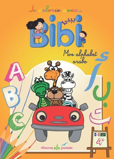 JE COLORIE AVEC BIBI : MON ALPHABET ARABE - ANIMAUX