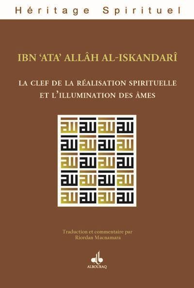 CLEF DE LA REALISATION SPIRITUELLE ET L'ILLUMINATION DES AMES (LA)