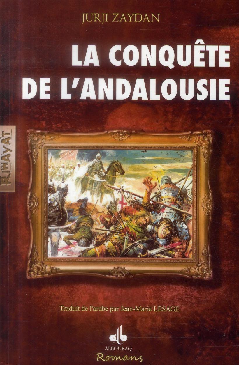 CONQUETE DE L'ANDALOUSIE (LA)