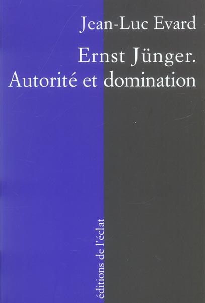 ERNST JUNGER. AUTORITE ET DOMINATION