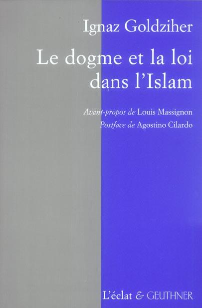 LE DOGME ET LA LOI DANS L'ISLAM