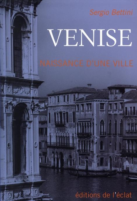 VENISE - NAISSANCE D'UNE VILLE