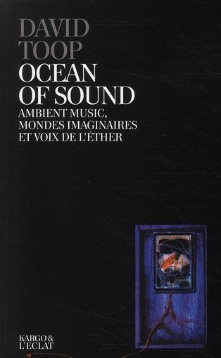 OCEAN OF SOUND - AMBIENT MUSIC, MONDES IMAGINAIRES...