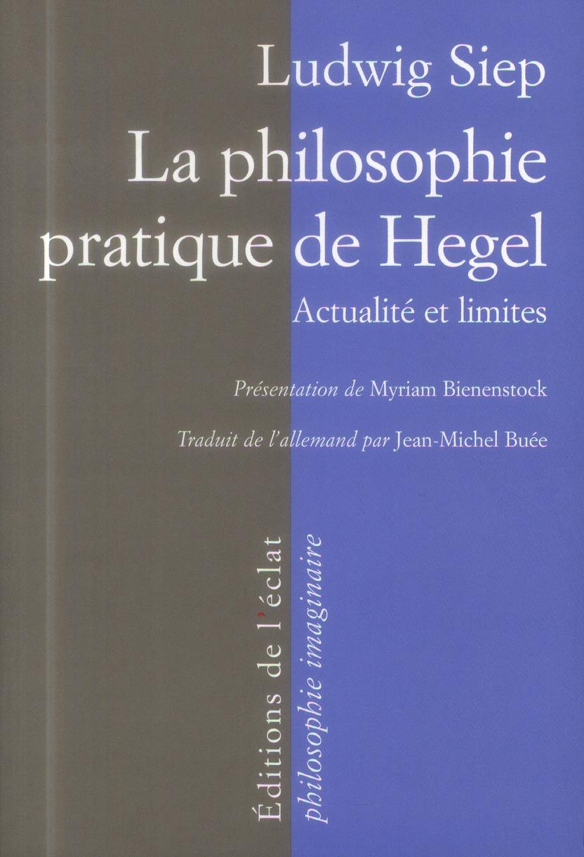 LA PHILOSOPHIE PRATIQUE DE HEGEL