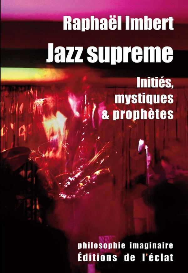 JAZZ SUPREME - INITIES, MYSTIQUES ET PROPHETES