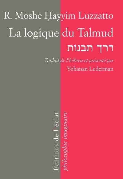 LA LOGIQUE DU TALMUD - LA VOIE DE L'INTELLIGENCE