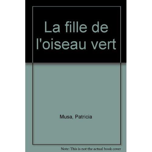 LA FILLE DE L'OISEAU VERT