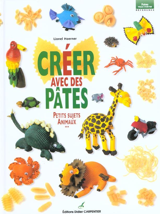 CREER AVEC DES PATES - PETITS SUJETS ANIMAUX