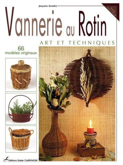 VANNERIE AU ROTIN ART ET TECHNIQUES - 66 MODELES ORIGINAUX