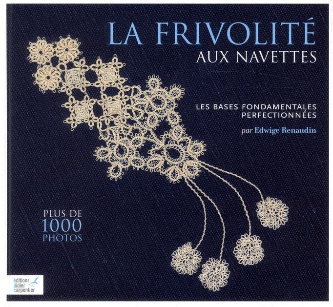 FRIVOLITE AUX NAVETTES. LES BASES FONTAMENTALES PERFECTIONNE