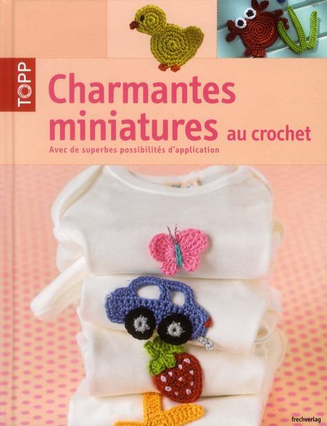 CHARMANTES MINIATURES AU CROCHET