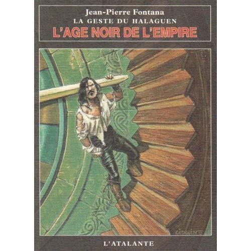L'AGE NOIR DE L'EMPIRE LA GESTE DU HALAGUEN - VOLUME 02