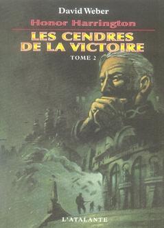 LES CENDRES DE LA VICTOIRE TOME2 HONOR HARRINGTON 9 TOMEII