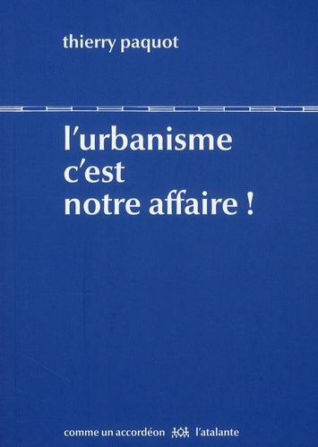 L'URBANISME C'EST NOTRE AFFAIRE