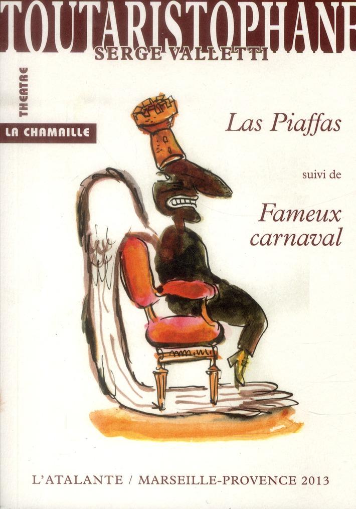 LAS PIAFFAS - SUIVI DE FAMEUX CARNAVAL