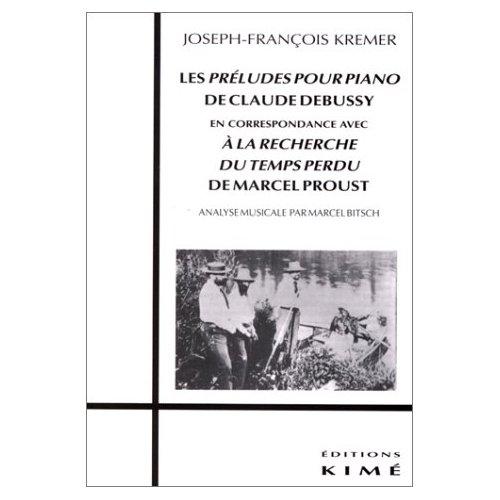 LES PRELUDES POUR PIANO DE CLAUDE DEBUSSY - EN CORRESPONDANCE AVEC A LA RECHERCHE...