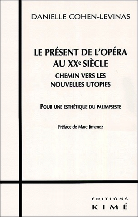 LE PRESENT DE L'OPERA AU XXE SIECLE - CHEMIN VERS LES NOUVELLES UTOPIES