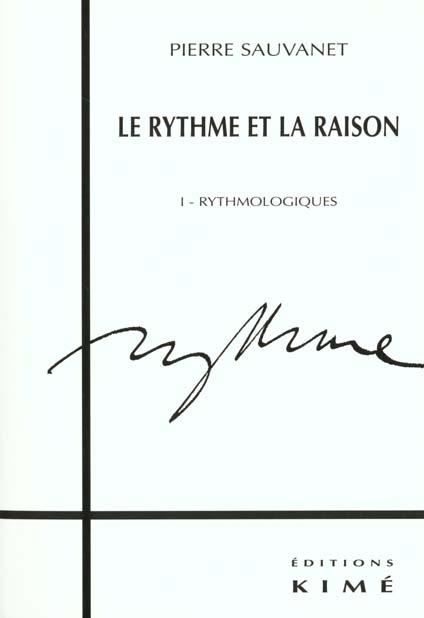 LE RYTHME ET LA RAISON T. 1 - RYTHMOLOGIE