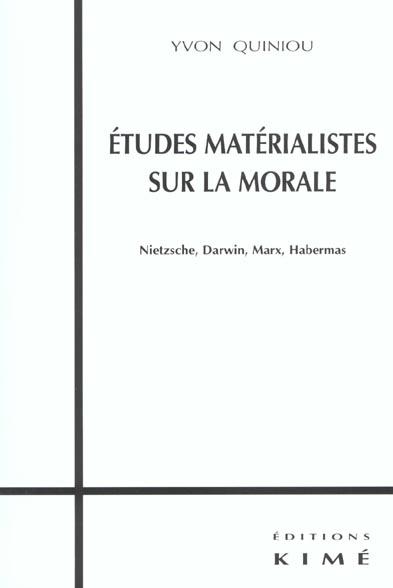 ETUDES MATERIALISTES SUR LA MORALE