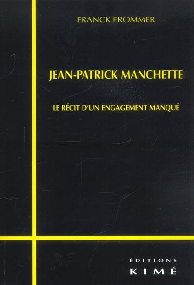 JEAN-PATRICK MANCHETTE - LE RECIT D'UN ENGAGEMENT MANQUE