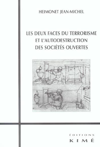 LES DEUX FACES DU TERRORISME - ET L'AUTODESTRUCTION DES SOC.OUVERTES