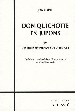 DON QUICHOTTE EN JUPONS - OU DES EFFETS SURPRENANTS DE LA LECTURE