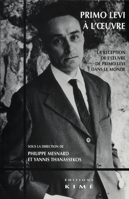 PRIMO LEVI A L'OEUVRE - RECEPTION DE L'OEUVRE DE PRIMO LEVI DANS