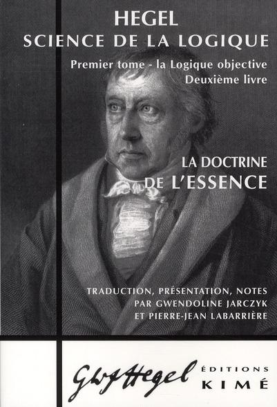 LA DOCTRINE DE L'ESSENCE - SCIENCE DE LA LOGIQUE