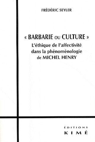 BARBARIE OU CULTURE - L'ETHIQUE DE L'AFFECTIVITE DANS LA PHENO