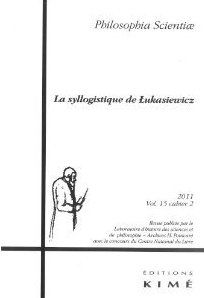 PHILOSOPHIA SCIENTIAE T. 15 / 2 2011 - LA SYLLOGISTIQUE DE LUKASIEWICZ