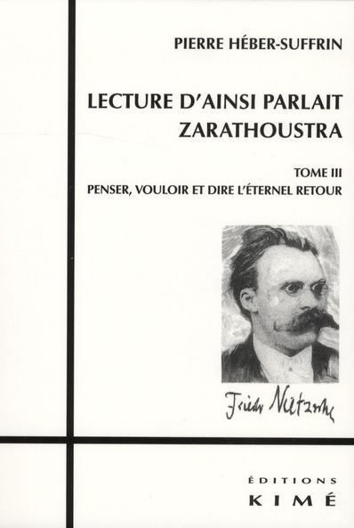 LECTURE D'AINSI PARLAIT ZARATHOUSTRA T. 3 - T3:PENSER,VOULOIR ET DIRE L'ETERNEL RETO