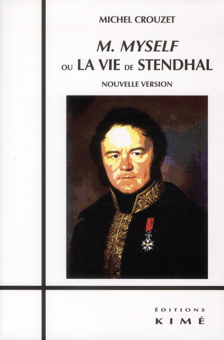 M.MYSELF OU LA VIE DE STENDHAL - NVLE VERSION
