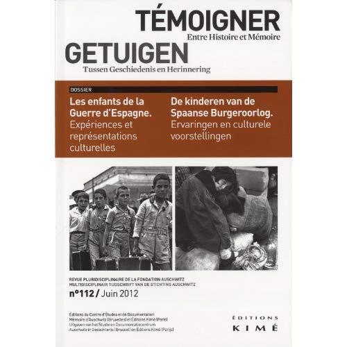 TEMOIGNER,ENTRE HISTOIRE ET MEMOIRE N 112 - LES ENFANTS DE LA GUERRE D'ESPAGNE